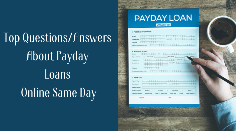 Top QuestionsAnswers About Payday Loans Online Same Day